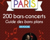 Paris 200 bars-concerts Guide des bons plans en poche